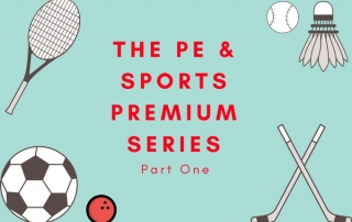 The Pe & Sports Premium Series - Part 1 Image With Larger Text