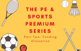 The Pe & Sports Premium Series - Part 2 - Funding